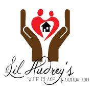 Lil Audrey Safe Place Foundation