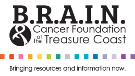 B.R.A.I.N. Cancer Foundation of the Treasure Coast